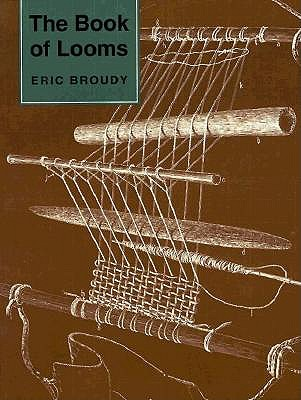 The Book of Looms By Broudy, Eric